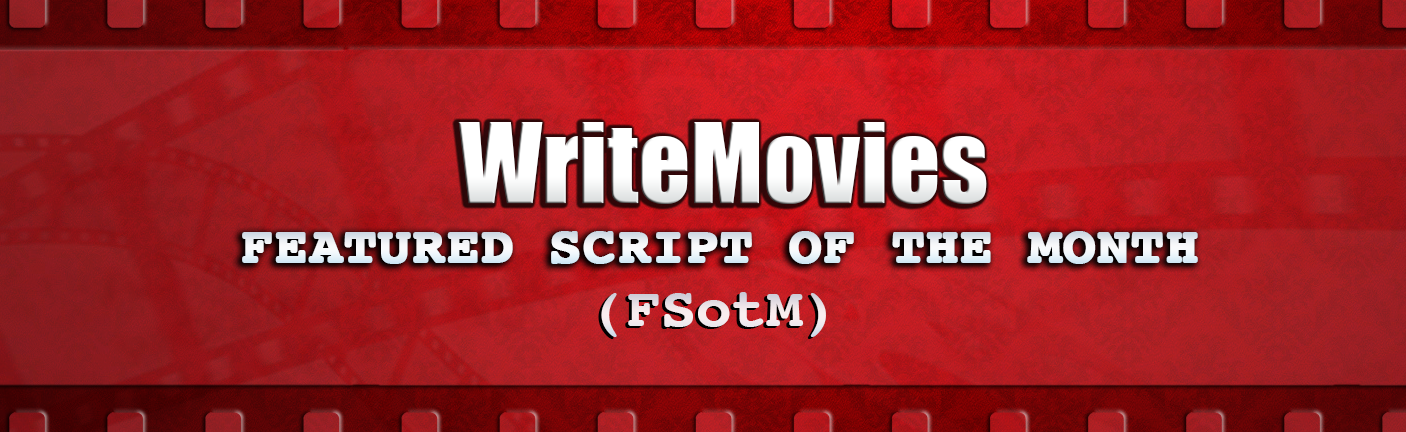 WriteMovies Featured Script of the Month (FSotM)