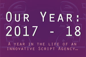 Our Year: 2017 – 2018 Teasers: A Year in the life of a Script Agency