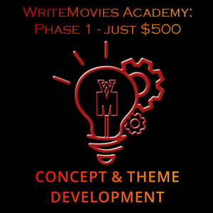 WriteMovies Academy Phase 1 - Script Concept and Theme Development